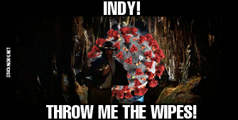 Indy! Throw me the Wipes!